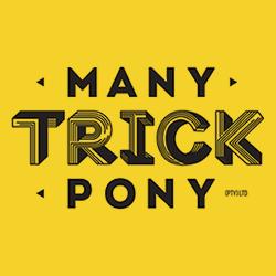Many Trick Pony